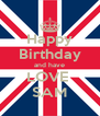 Happy Birthday and have LOVE  SAM - Personalised Poster A4 size
