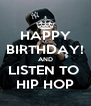 HAPPY BIRTHDAY! AND LISTEN TO  HIP HOP - Personalised Poster A4 size