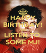 HAPPY BIRTHDAY! AND LISTEN TO  SOME MJ! - Personalised Poster A4 size