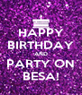 HAPPY BIRTHDAY AND PARTY ON BESA! - Personalised Poster A4 size
