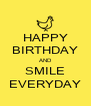 HAPPY BIRTHDAY AND SMILE EVERYDAY - Personalised Poster A4 size