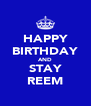 HAPPY BIRTHDAY AND STAY REEM - Personalised Poster A4 size