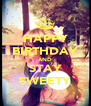 HAPPY BIRTHDAY AND STAY SWEETY - Personalised Poster A4 size