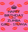 HAPPY BIRTHDAY AND ZUMBA GIRL - SYLWIA - Personalised Poster A4 size