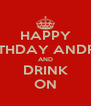HAPPY BIRTHDAY ANDREA AND DRINK ON - Personalised Poster A4 size