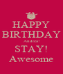 HAPPY BIRTHDAY Andrea! STAY! Awesome - Personalised Poster A4 size