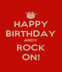 HAPPY BIRTHDAY ANDY ROCK ON! - Personalised Poster A4 size