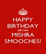 HAPPY BIRTHDAY ARYAN MISHRA SMOOCHES! - Personalised Poster A4 size