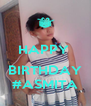 HAPPY   BIRTHDAY #ASMITA - Personalised Poster A4 size