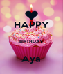 HAPPY  BIRTHDAY  Aya - Personalised Poster A4 size