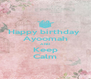 Happy birthday  Ayoomah AND Keep Calm - Personalised Poster A4 size