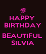 HAPPY  BIRTHDAY  BEAUTIFUL  SILVIA - Personalised Poster A4 size