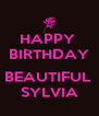 HAPPY  BIRTHDAY  BEAUTIFUL  SYLVIA - Personalised Poster A4 size