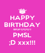 HAPPY BIRTHDAY BIGFOOOT PMSL ;D xxx!!! - Personalised Poster A4 size