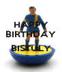 HAPPY BIRTHDAY  BISTULY  - Personalised Poster A4 size