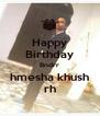 Happy Birthday Bndrr hmesha khush rh - Personalised Poster A4 size