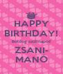 HAPPY BIRTHDAY! Boldog szülinapot! ZSANI- MANÓ - Personalised Poster A4 size