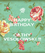 HAPPY BIRTHDAY   CATHY VESOLOWSKI !!! - Personalised Poster A4 size