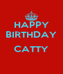 HAPPY BIRTHDAY  CATTY  - Personalised Poster A4 size