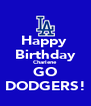 Happy  Birthday Charlene GO DODGERS! - Personalised Poster A4 size