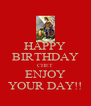 HAPPY BIRTHDAY CHET ENJOY YOUR DAY!! - Personalised Poster A4 size