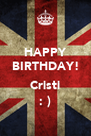 HAPPY BIRTHDAY!  Cristi : ) - Personalised Poster A4 size