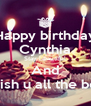 Happy birthday Cynthia Stay beautiful And I wish u all the best - Personalised Poster A4 size