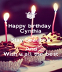 Happy birthday  Cynthia Stay beautiful And Wish u all the best - Personalised Poster A4 size