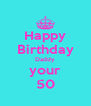Happy Birthday Daddy your 50 - Personalised Poster A4 size