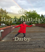 Happy Birthday    Darby - Personalised Poster A4 size
