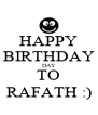 HAPPY BIRTHDAY DAY TO RAFATH :) - Personalised Poster A4 size