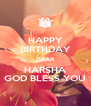 HAPPY BIRTHDAY DEAR HARSHA GOD BLESS YOU - Personalised Poster A4 size