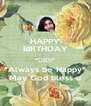HAPPY BIRTHDAY *DIDI* *Always be Happy* May God bless u - Personalised Poster A4 size