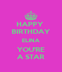 HAPPY  BIRTHDAY ELINA YOU'RE A STAR - Personalised Poster A4 size