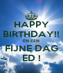 HAPPY BIRTHDAY!! EN EEN FIJNE DAG ED ! - Personalised Poster A4 size