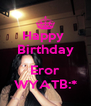 Happy  Birthday  Eror WYATB:* - Personalised Poster A4 size