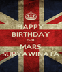 HAPPY BIRTHDAY FOR MARS SURYAWINATA - Personalised Poster A4 size