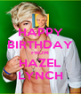 HAPPY BIRTHDAY FROM HAZEL LYNCH - Personalised Poster A4 size