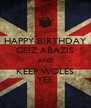 HAPPY BIRTHDAY GEIZ ABAZIS AND KEEP WOLES YEE - Personalised Poster A4 size