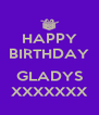 HAPPY BIRTHDAY  GLADYS XXXXXXX - Personalised Poster A4 size