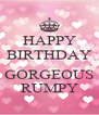 HAPPY BIRTHDAY  GORGEOUS RUMPY - Personalised Poster A4 size