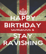 HAPPY BIRTHDAY GORGEOUS & STAY RAVISHING - Personalised Poster A4 size