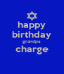 happy birthday grandpa charge  - Personalised Poster A4 size