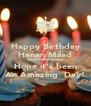 Happy Birthday Hanan Milad 3obal Million Sanaaa Hope it's been An Amazing  Day! - Personalised Poster A4 size
