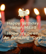 Happy Birthday Hanan Milad  Hope it's been An Amazing  Day! - Personalised Poster A4 size