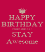 HAPPY BIRTHDAY Heatheranne ! STAY Awesome - Personalised Poster A4 size
