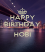 HAPPY BIRTHDAY  HOBI  - Personalised Poster A4 size