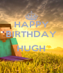 HAPPY BIRTHDAY  HUGH  - Personalised Poster A4 size