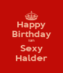 Happy Birthday Ian Sexy Halder - Personalised Poster A4 size