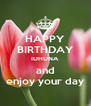 HAPPY BIRTHDAY IDHUNA and enjoy your day - Personalised Poster A4 size